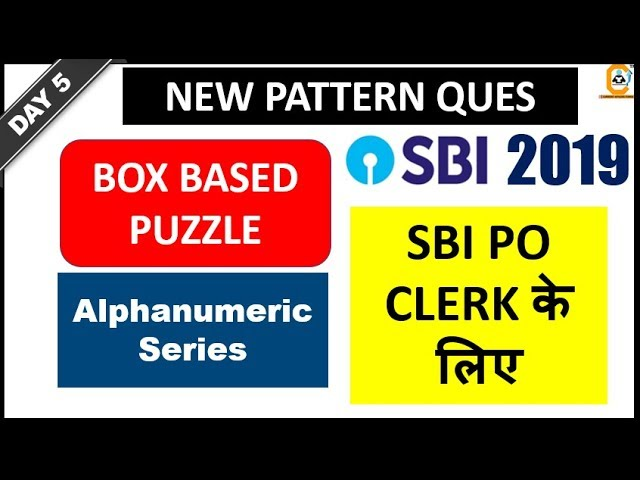 Box Based Puzzle - NEW PATTERN & Alphanumeric Series (Day 5) - SBI PO , CLERK SERIES 2019