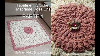 Tapete em Crochê Macramê Rosa Chá, PARTE 1