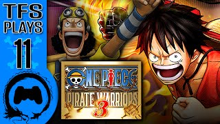 One Piece: Pirate Warriors 3 - 11 - TFS Plays (TeamFourStar)
