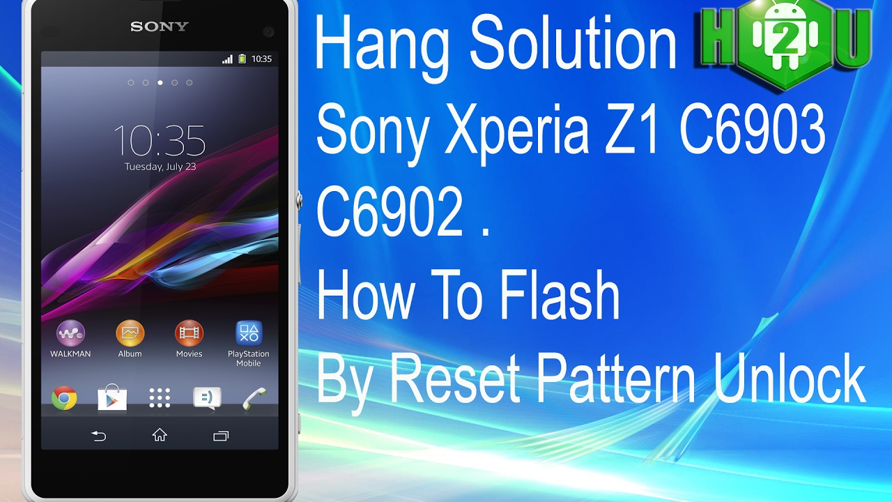 How To Flash Sony Xperia Z1 C6903 C6902 By Reset Pattern Unloc