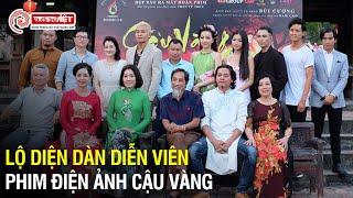 NSƯT Chiều Xuân, NSƯT Hữu Châu, Băng Di cùng dàn diễn viên tham gia dự án phim điện ảnh Cậu Vàng