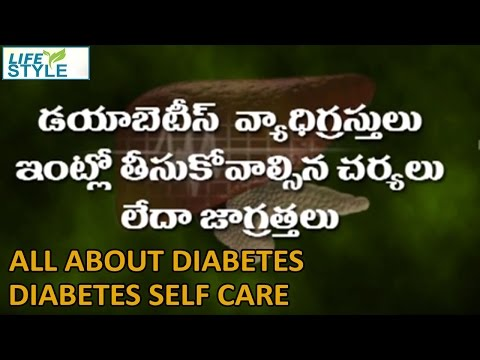 All About Diabetes Diabetes Self Care At Home Telugu Life Style