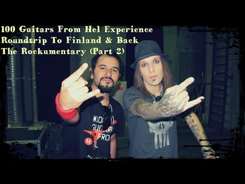 100 Guitars From Hel Experience - Rountrip to Finland & Back / THE ROCKUMENTARY (Part 2) HD