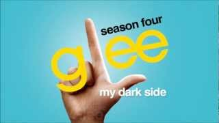 My Dark Side - Glee [HD Full Studio]