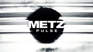 Смотреть клип Metz - Pulse