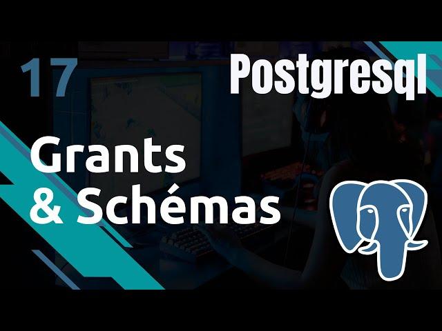 PostgreSQL - 17. Droits : les Schémas