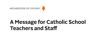 A Message for Catholic School Teachers and Staff
