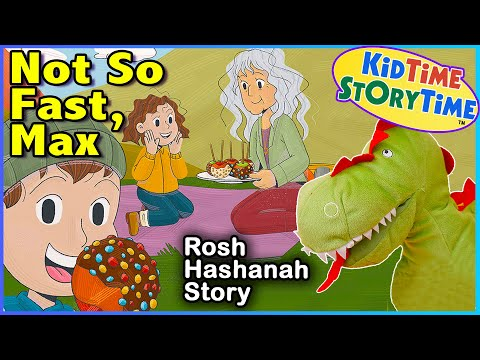 Not So Fast Max - Rosh Hashanah for Kids Story Read Aloud