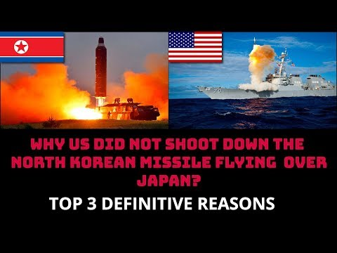 WHY US DID NOT SHOOT DOWN THE  NORTH KOREAN MISSILE FLYING  OVER JAPAN?
