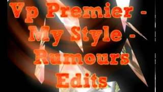 Vp Premier - Rumours Edits - My Style