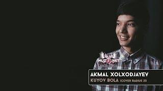 Akmal Xolxodjayev Kuyov Bola Cover Radius 21