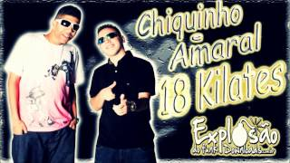 MC's Chiquinho e Amaral - 18 Kilates (Power Som)