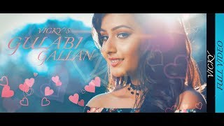 GULABI GALLAN || VICKY || HAPPY RAIKOTI || LADDI GILL || CROWN RECORDS || NEW PUNJABI SONGS