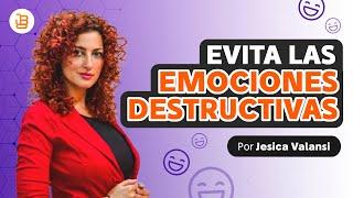 ¿Cómo evitar emociones destructivas? Con  Jesica Valansi