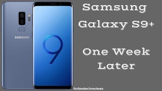 Samsung Galaxy S9 Plus: One Week Later