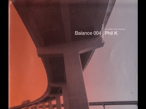 Balance 004 - Phil K (CD1 Breakbeat mix)