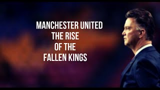 Manchester United 2014/15- Rise Of The Fallen Kings
