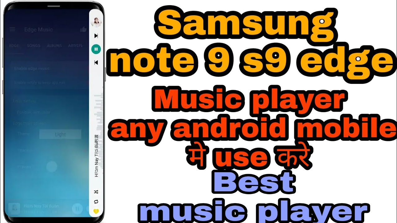 किसी android phone मे Samsung note 9 s9 edge का music player use लो best  app || note 9 s9 edge music