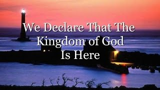 Kingdom of God is Here with Lyrics