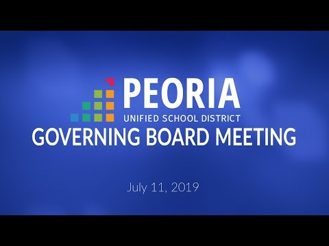 Peoria Unified Governing Board Meeting (July 11, 2019)