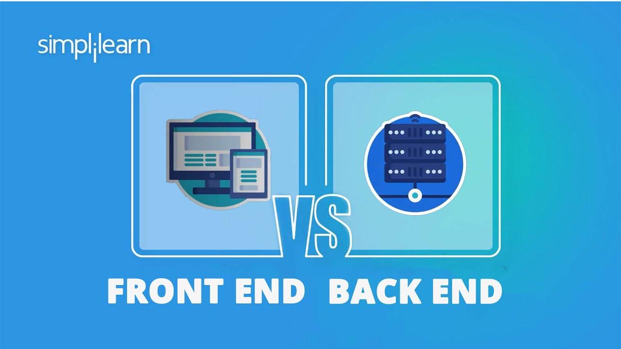 Front End Vs Back End Front End Vs Back End Explained Full Stack Training Simplilearn Youtube