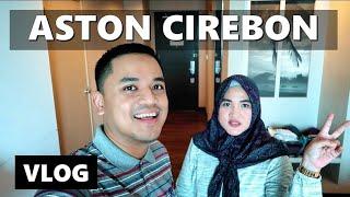 Gambar cover HOTEL TERBAIK CIREBON?? ASTON HOTEL | Vlog Indonesia | Vlog Keluarga