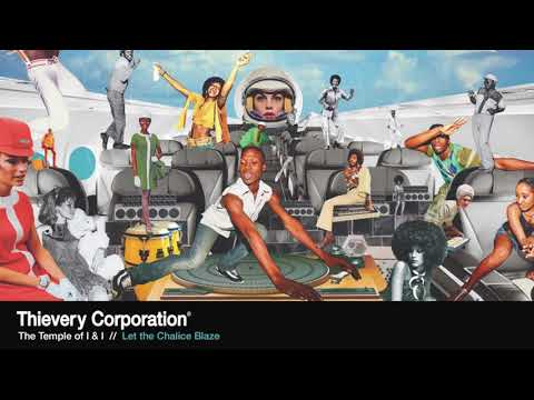 Thievery Corporation - Let the Chalice Blaze [Official Audio]