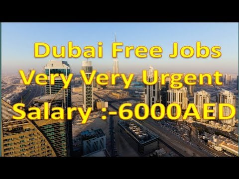 Dubai Free Jobs Very Very Urgent Apply Fast Salary Upto 6000AED.