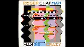 Roger Chapman - I Read Your File ( Mango Crazy ) 1983