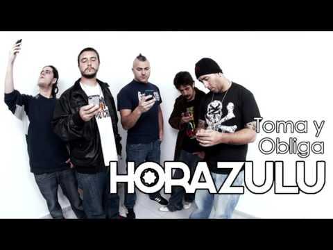 Hora Zulu - Toma y obliga [Letra][HD]