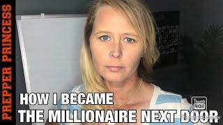 HOW I BECAME THE MILLIONAIRE NEXT DOOR