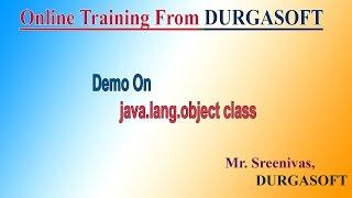 Demo On Core Java (java. lang.Object class) by Sreenivas