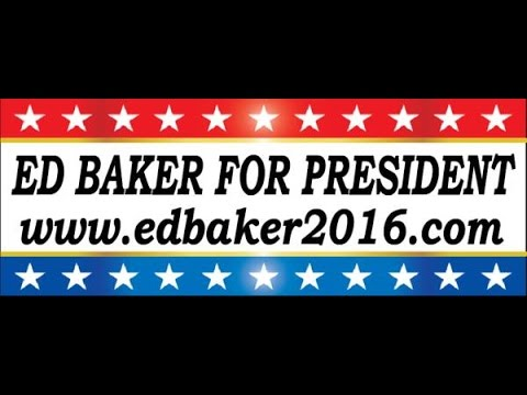 Ed Baker 2016 independent candidate for President on The Ocheelli Effect