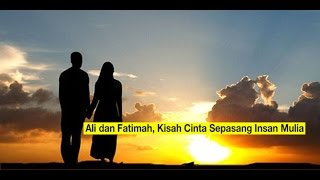 Kisah Cinta Fatimah Az Zahra dan Ali Bin Abu Thalib