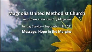 MUMC Sunday Service - September 19, 2021 (Hope in the Margins)