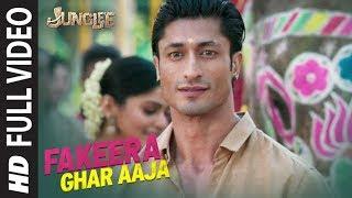 Full Song: Fakeera Ghar Aaja | Junglee | Vidyut Jammwal, Pooja Sawant | Jubin Nautiyal |Sameer Uddin