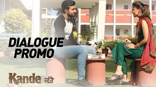 KANDE Dialogue Promo | In Cinemas on 11th May 2018 | New Punjabi Movie 2018