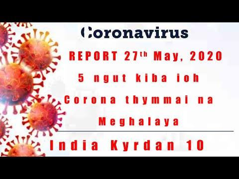 Report Mynta 27 May 2020 | Sa 5 Ngut Kiba Ioh Pang Corona Na Meghalaya