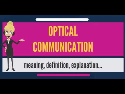 What is OPTICAL COMMUNICATION? What does OPTICAL COMMUNICATION mean?