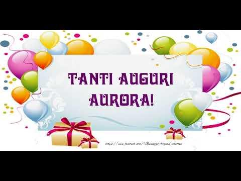 spesso Tanti Auguri di Buon Compleanno Aurora! - YouTube VW46