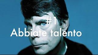 Le 10 regole di Stephen King per scrivere un bestseller: #1 Abbiate talento