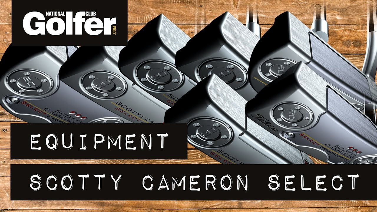 Why you need a putter fitting | Scotty Cameron Select Putters 2018