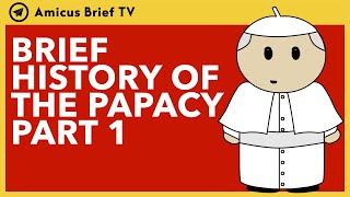 Brief History of the Papacy (Part 1)