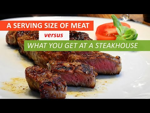 A Serving Size of Meat versus What You Get at a Steakhouse