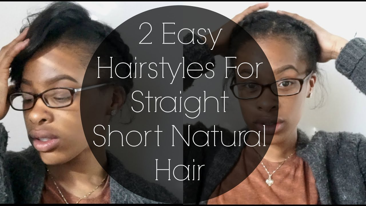2 Easy Hairstyles For Straight Short Natural Hair