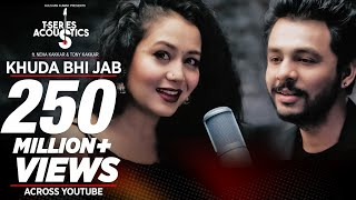 Khuda Bhi Jab Mp3 Song | T-Series Acoustics | Tony Kakkar & Neha Kakkar⁠⁠⁠⁠ | T-Series