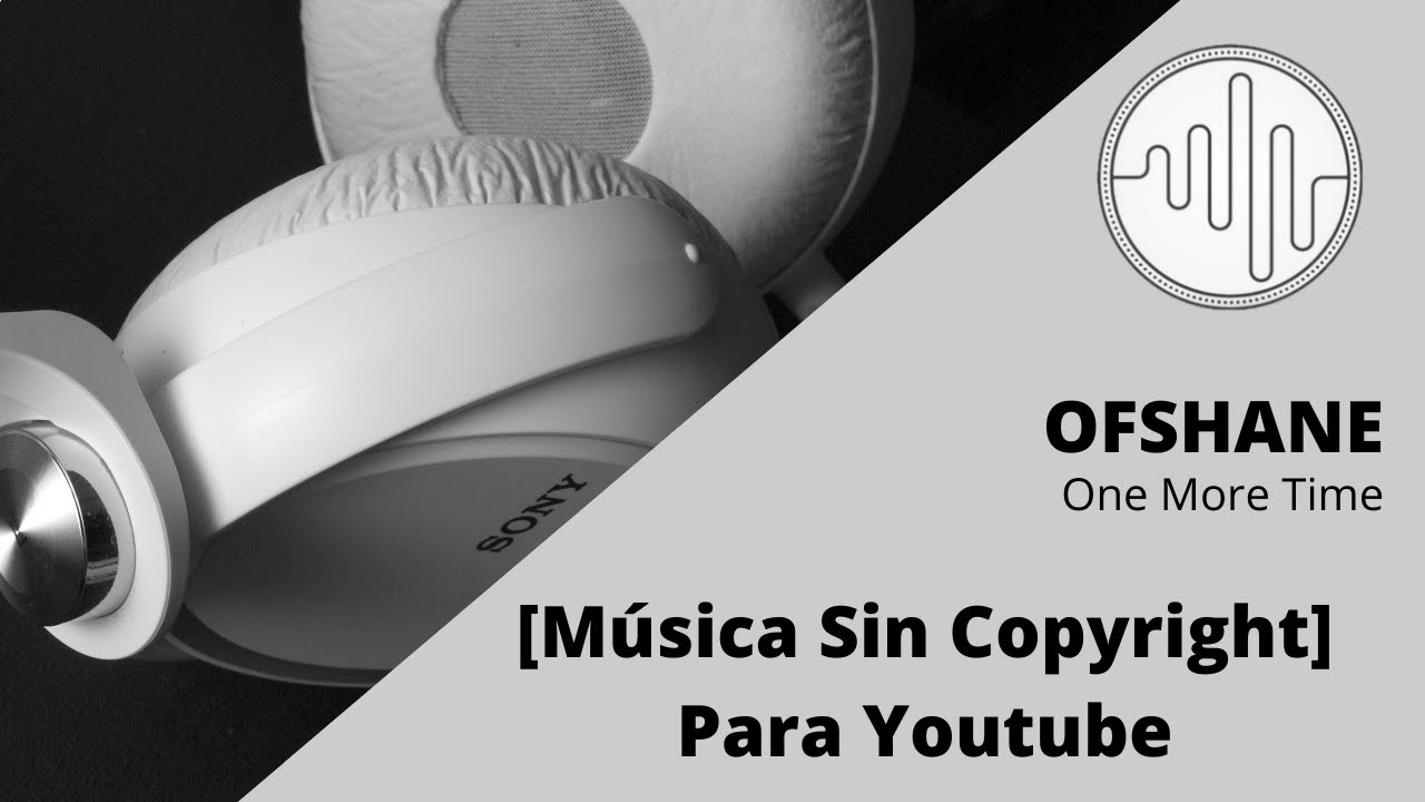 Música Sin Copyright Ofshane One More Time Youtube