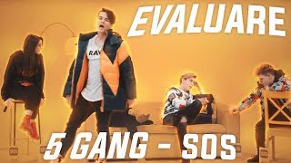 Evaluare - 5GANG - SOS (Official Video)