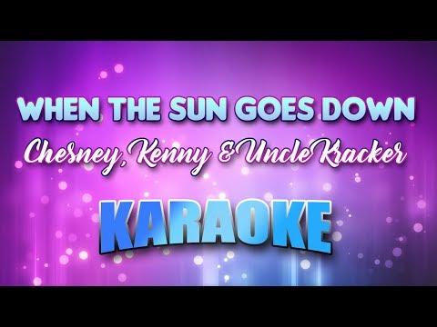 Chesney, Kenny & Uncle Kracker - When The Sun Goes Down (Karaoke & Lyrics)