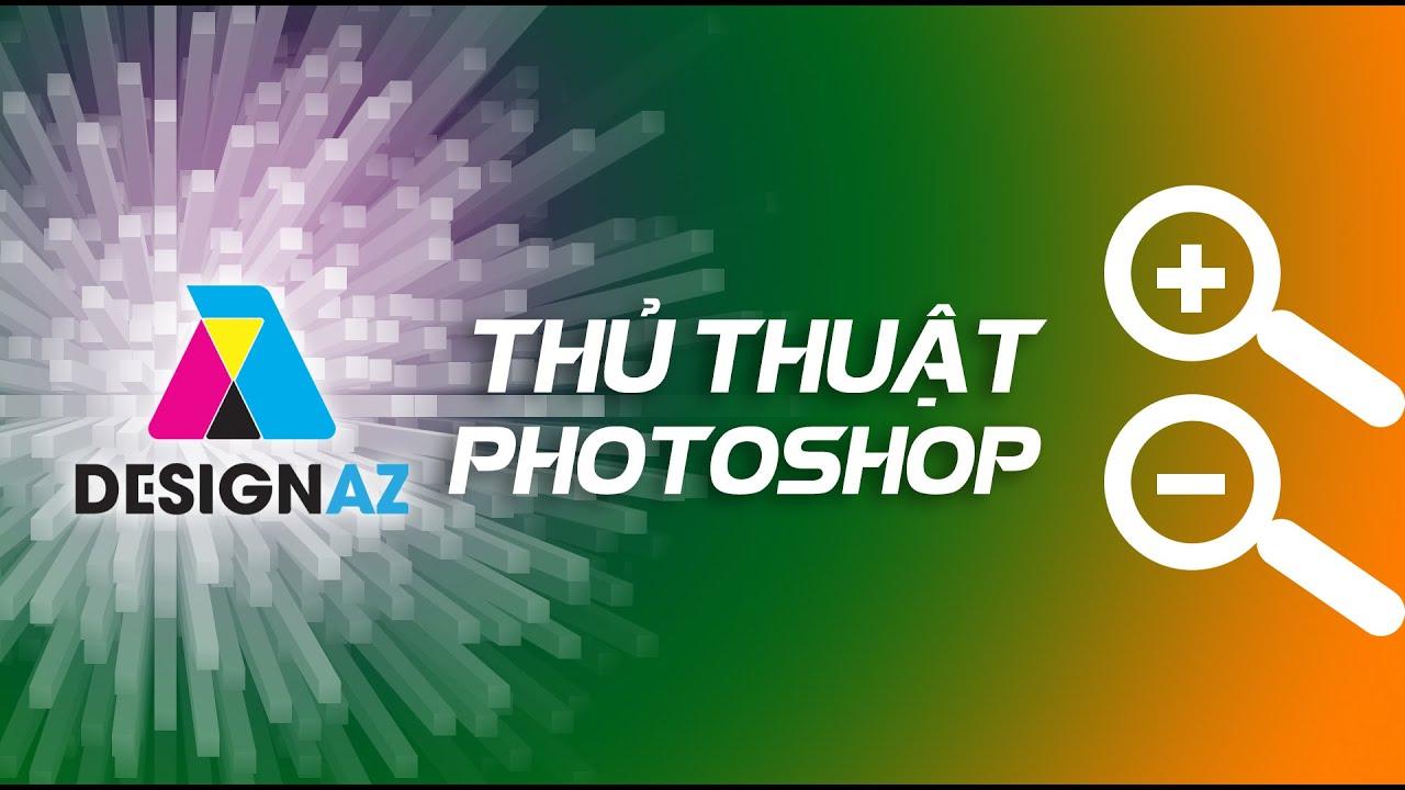 Cách phóng to và nhỏ ảnh trong photoshop không bị vỡ hình